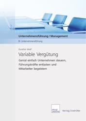 Variable Vergütung: Unternehmen steuern, Führungskräfte entlasten und Mitarbeiter begeistern